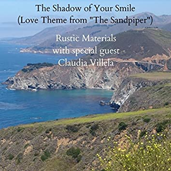 "The Shadow of Your Smile (Love Theme From ""The Sandpiper"") [feat. Claudia Villela]"