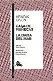 Casa de muñecas / La dama del mar: Edición de Mario Parajón. Traducción de Juan José del Solar y Pedro Pellicena (Clásica)