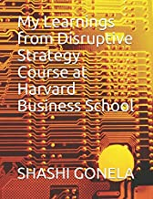 My Learnings from Disruptive Strategy Course at Harvard Business School