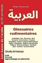 Glossaires rudimentaires: Français-arabe - Nouvelle édition