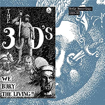 We Bury the Living, Early Recordings 1989-90