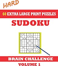 Sudoku 60 Hard Extra Large Print Puzzles: Idea for more advanced puzzlers. Games with solutions. Easy-to-see font, one full page per game. Large size paperback