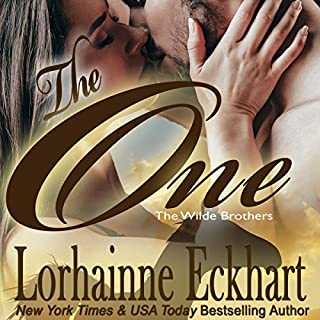 The One     The Wilde Brothers, Book 1              By:                                                                                                                                 Lorhainne Eckhart                               Narrated by:                                                                                                                                 Lyssa Browne                      Length: 4 hrs and 48 mins     31 ratings     Overall 3.8