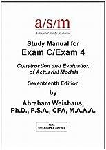 ASM Study Manual Exam C/Exam 4, 17th Edition