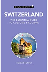 Switzerland - Culture Smart!: The Essential Guide to Customs & Culture Kindle Edition