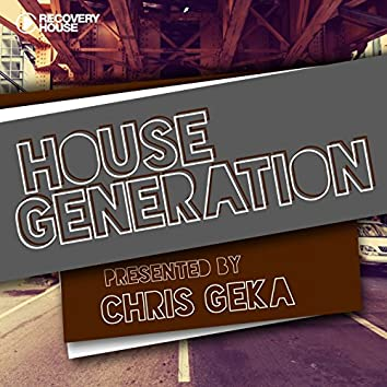 House Generation Presented by Chris Geka