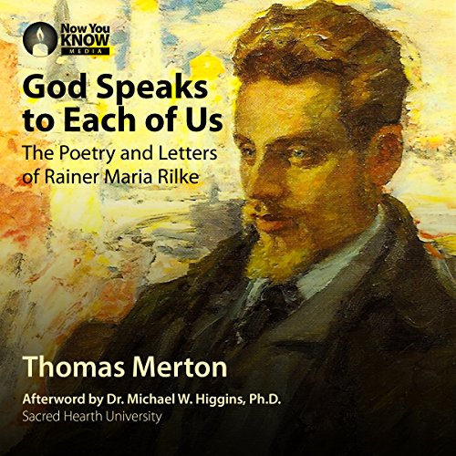 God Speaks to Each of Us: The Poetry and Letters of Rainer Maria Rilke audiobook cover art