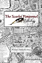 The Scarlet Pimpernel Anthology Volume I: The Scarlet Pimpernel, I Will Repay and The Elusive Pimpernel (Volume 1)
