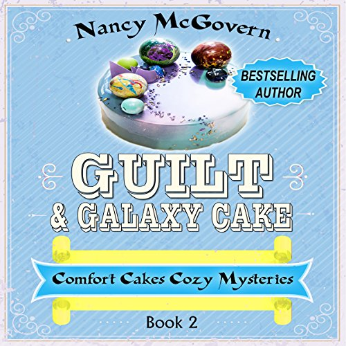 Guilt & Galaxy Cake     Comfort Cakes Cozy Mysteries, Book 2              By:                                                                                                                                 Nancy McGovern                               Narrated by:                                                                                                                                 Renee Brame                      Length: 4 hrs and 28 mins     3 ratings     Overall 4.7