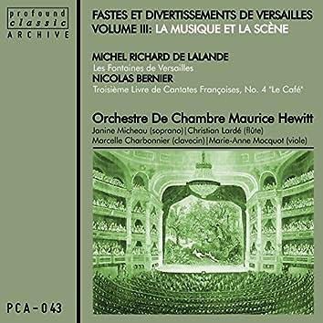 Fastes et divertissements de Versailles, Vol. 3:  La musique et la scène
