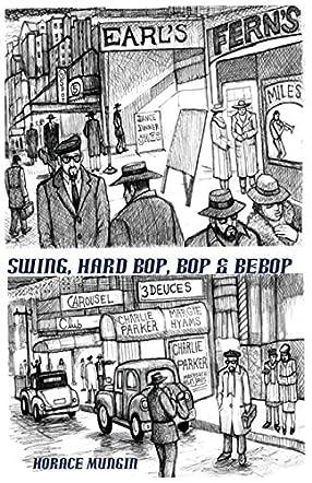 Swing, Hard Bop, Bop & Bebop