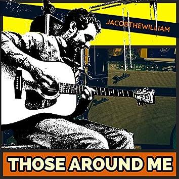 Those Around Me