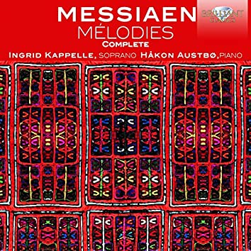 Messiaen: Mélodies Complete