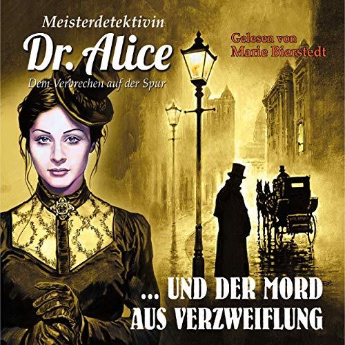 Meisterdetektivin Dr. Alice und der Mord aus Verzweiflung Titelbild