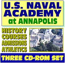 U.S. Naval Academy at Annapolis, a Complete Guide: History, Courses, Departments, Athletics, Admissions, Cadet Life, Weapons, Seamanship, Engineering (Three CD-ROM Set)