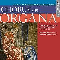 Chorus Vel Organa: Music from