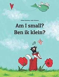 Am I Small? Ben Ik Klein?: Children's Picture Book English-Dutch (Bilingual Edition)