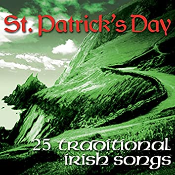 St. Patrick's Day - 25 Traditional Irish Songs