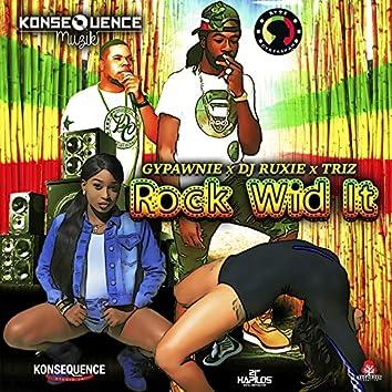 Rock Wid It