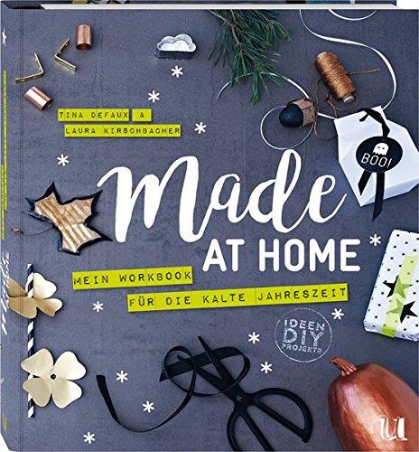 Made at Home: Mein Workbook für die kalte Jahreszeit mit über 100 DIYs