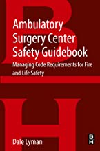 Ambulatory Surgery Center Safety Guidebook: Managing Code Requirements for Fire and Life Safety