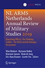 NL ARMS Netherlands Annual Review of Military Studies 2019: Educating Officers: The Thinking Soldier - The NLDA and the Bologna Declaration (English Edition)