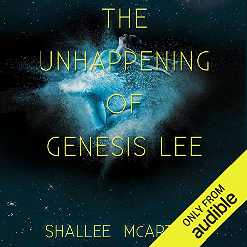 The Unhappening of Genesis Lee audiobook cover art