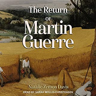 The Return of Martin Guerre                   By:                                                                                                                                 Natalie Zemon Davis                               Narrated by:                                                                                                                                 Sarah Mollo-Christensen                      Length: 3 hrs and 35 mins     12 ratings     Overall 3.9