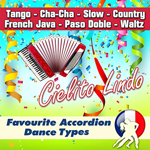 Cielito Lindo - Favourite Accordion Dance Types (Tango - Cha-Cha - Slow - Country - French Java - Paso Doble - Waltz)