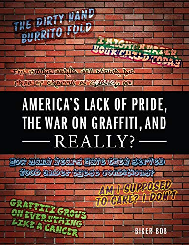 America's Lack of Pride, the War on Graffiti, and Really? (English Edition)