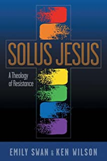 Solus Jesus: A Theology of Resistance