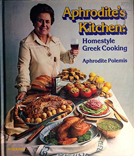 Aphrodite's kitchen: Homestyle Greek cooking