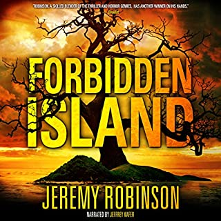 Forbidden Island                   By:                                                                                                                                 Jeremy Robinson                               Narrated by:                                                                                                                                 Jeffrey Kafer                      Length: 9 hrs and 4 mins     416 ratings     Overall 4.1