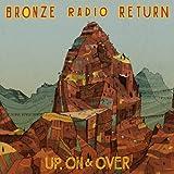 Songtexte von Bronze Radio Return - Up, On & Over