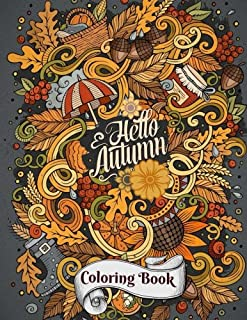 Hello Autumn Coloring Book (Fall Harvest Coloring Pages-Leaves, Pumpkins, Food, Fall Flowers and More) (Volume 11)