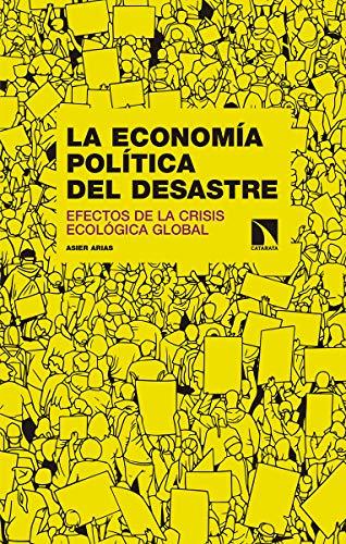 La economía política del desastre: Efectos de la crisis ecológica global (Investigación y Debate)