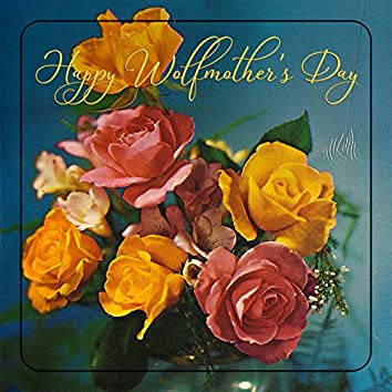 Happy Wolfmothers Day