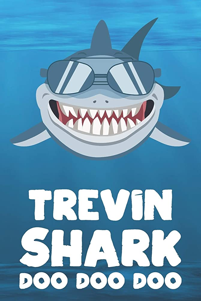 Trevin - Shark Doo Doo Doo: Blank Ruled Name Personalized & Customized Shark Notebook Journal for Boys & Men. Funny Sharks Desk Accessories Item for ... Supplies, Birthday & Christmas Gift for Men.