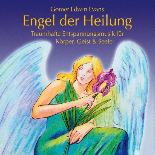 Engel der Heilung : Harmonisierende Entspannungsmusik