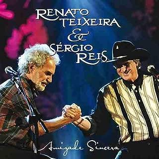 Renato Teixeira & Sergio Reis: Amizade Sincera