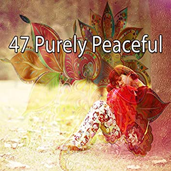 47 Purely Peaceful