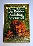 Der Ruf der Kalahari. Sieben Jahre unter Wildtieren im Herzen Afrikas.