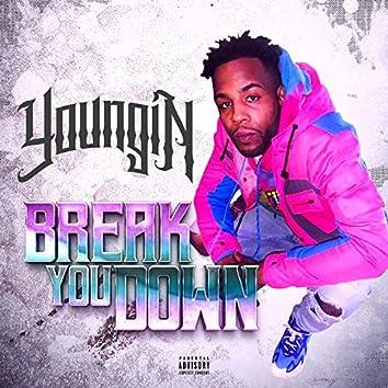 Break YOU Down