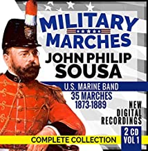 Military Marches - Complete Collection Vol. 1 - John Philip Sousa 35 Marches 1873-1889 - U.S. Marine Band - New Digital Recordings