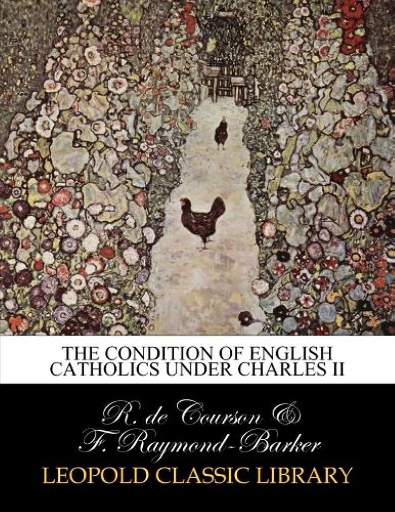 電卓正午バリアThe condition of English Catholics under Charles II