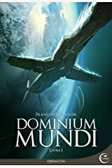 Dominium Mundi - Livre I (Science-Fiction) Format Kindle