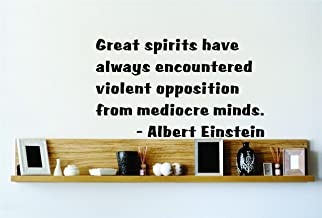Great spirits have always encountered violent opposition from mediocre minds. - Albert Einstein Famous Saying Inspirational Life Quote Wall Decal Vinyl Peel & Stick Sticker Graphic Design Home Decor Living Room Bedroom Bathroom Lettering Detail Picture Art - Size : 20 Inches X 30 Inches - 22 Colors Available