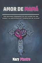 Amor De Mama: La verdadera historia de las luchas de una madre y la recuperación y redención de un hijo (Spanish Edition)