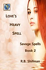 Love's Heavy Spell: Savage Spells Book 2 Kindle Edition