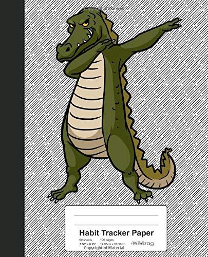 Habit Tracker Paper: Dabbing Alligator Crocodile Book (Weezag Habit Tracker Paper Notebook, Band 154)